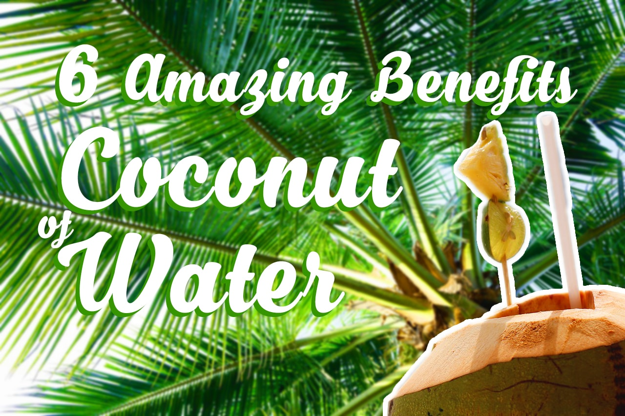 6 Amazing Benefits of Coconut Water-min