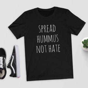 Hillbilly-Spread-Hummus-Not-Hate-T-Shirt-Top-Tee-Shirt-Vegan-Vegetarian-Perfect-Gift-Funny-Vegan